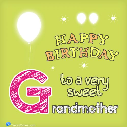 Happy Birthday to a very sweet grandmother.