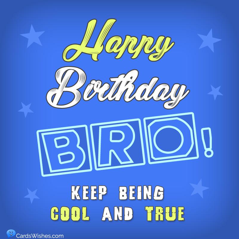 Happy Birthday Bro