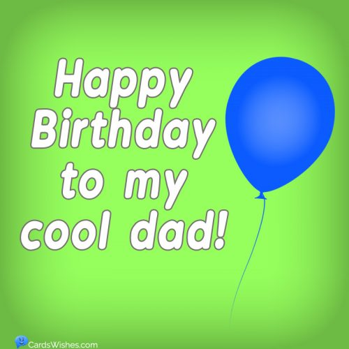 Happy Birthday to my cool dad!