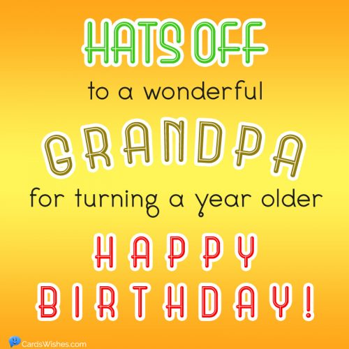 Hats off to a wonderful grandpa for turning a year older.