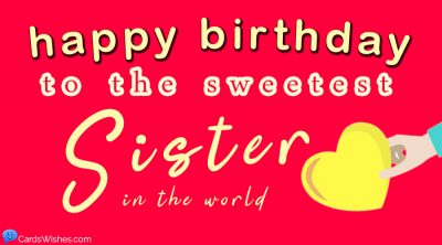 Happy Birthday to the sweetest sister in the world.
