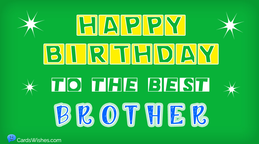 Happy Birthday to the best brother.