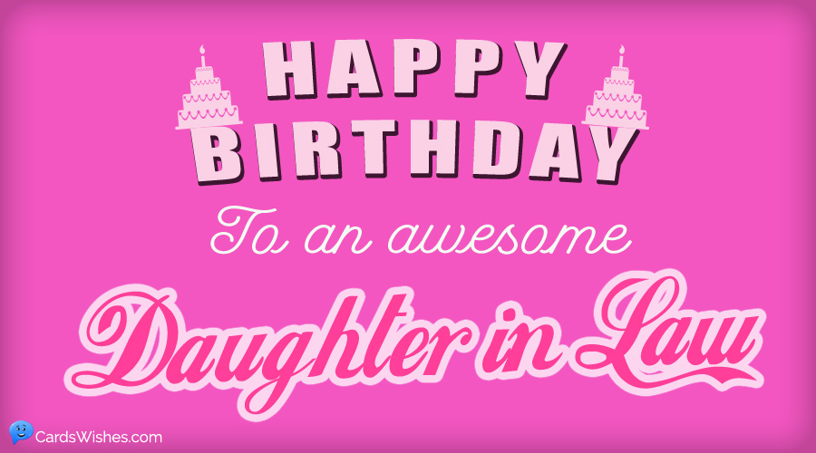 Happy Birthday to an awesome daughter-in-law.