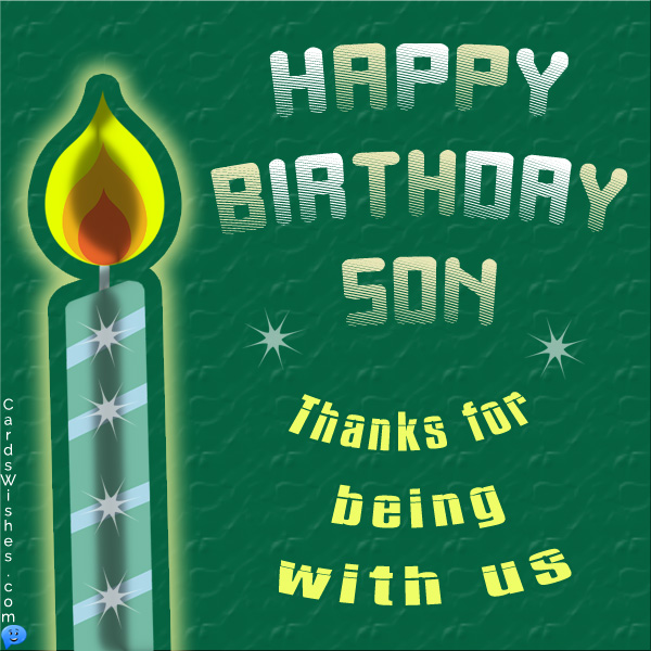 Happy Birthday, Son! Thanks for being with us.
