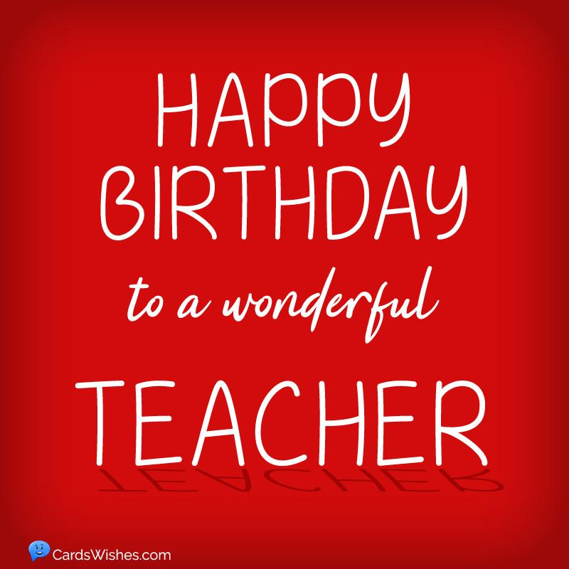Happy Birthday to a wonderful teacher.