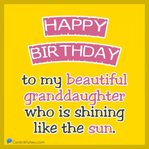 Happy Birthday to my beautiful granddaughter who is shining like the sun.