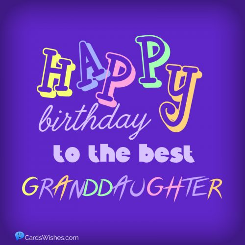 Happy Birthday to the best granddaughter.
