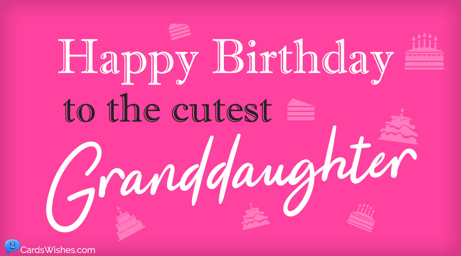Happy Birthday to the cutest granddaughter.