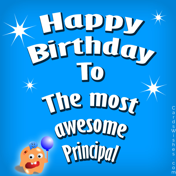 Happy Birthday to the most awesome principal!