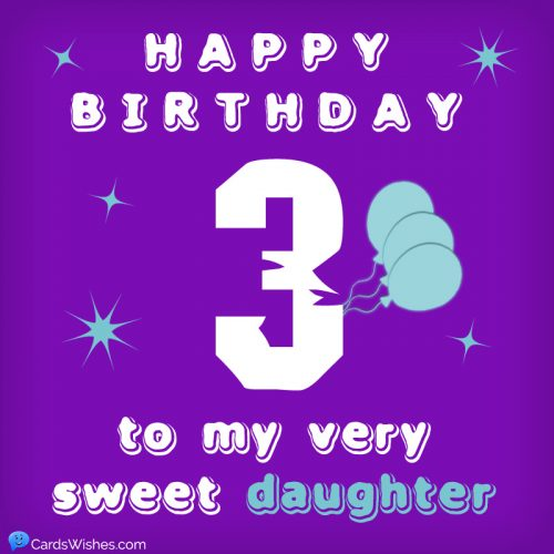 Happy 3rd Birthday to my very sweet daughter.