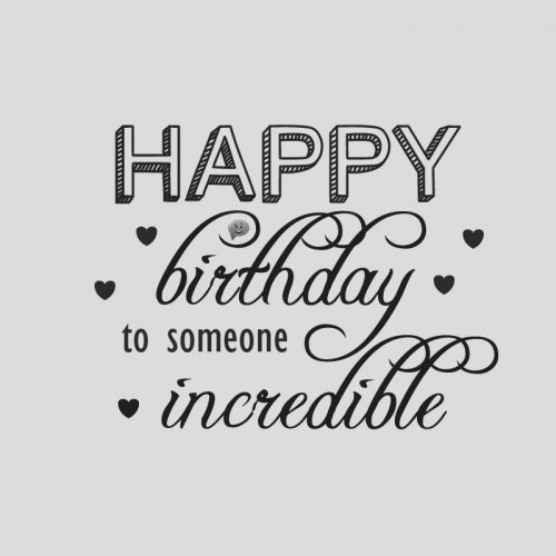 Happy Birthday to someone incredible.
