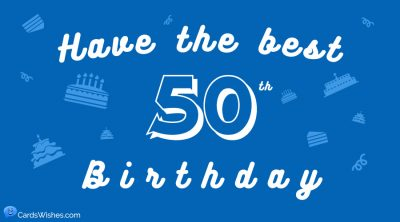 Have the best 50th birthday.