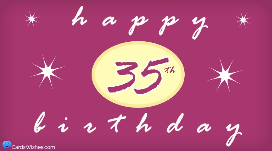 Happy 35th Birthday!