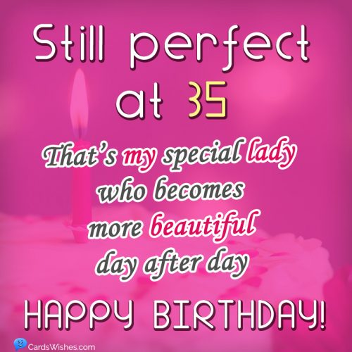 Still perfect at 35! That's my special lady who becomes more beautiful day after day.