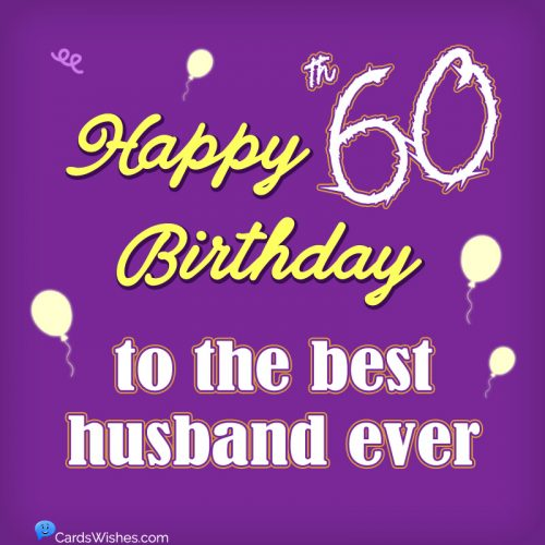 Happy 60th Birthday to the best husband ever.