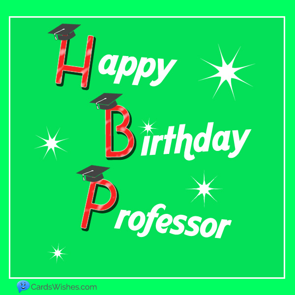 Happy Birthday, professor!