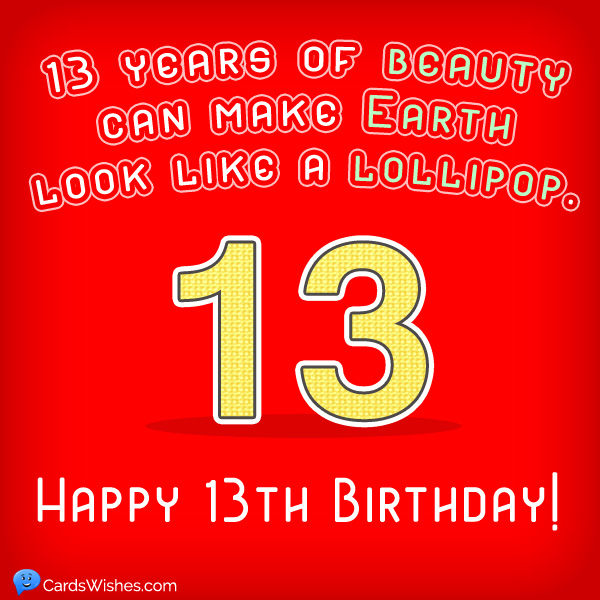 13 years of beauty can make Earth look like a lollipop. Happy 13th Birthday!
