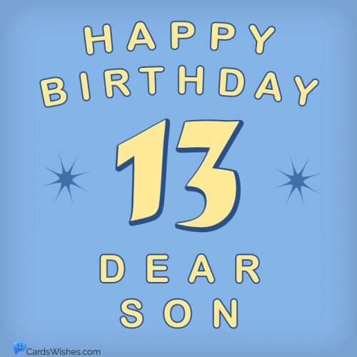 Happy 13th Birthday, Dear Son!