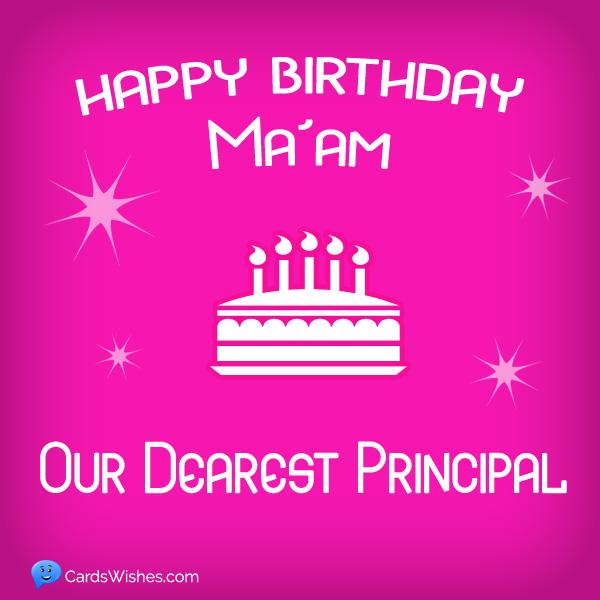 Happy Birthday Ma'am! Our dearest principal.