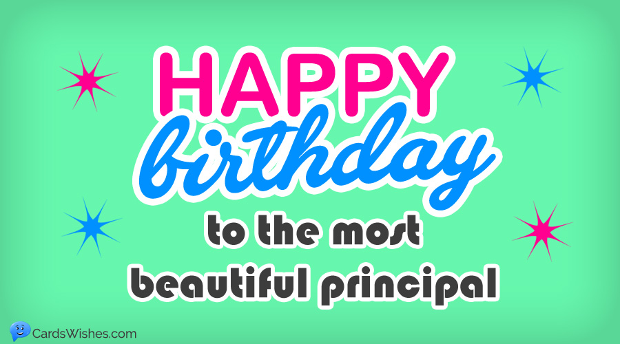 Happy birthday to the most beautiful principal.