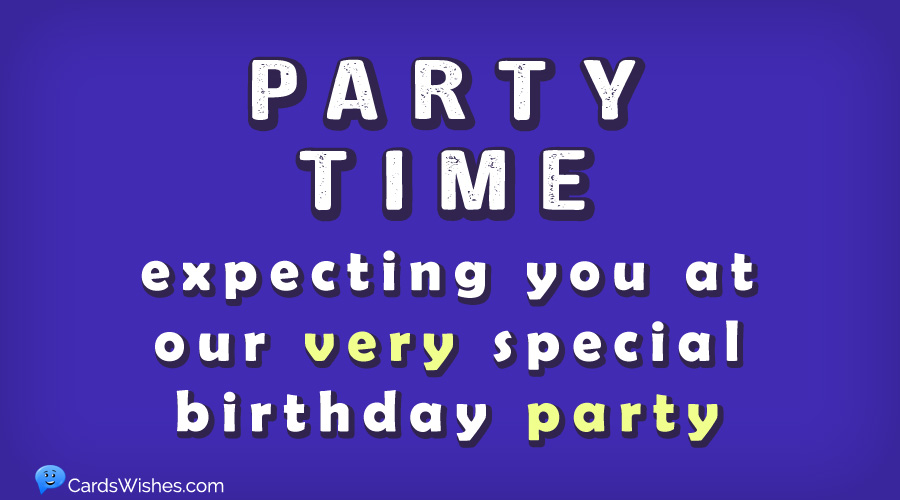 PARTY TIME! Expecting you at our very special birthday party.