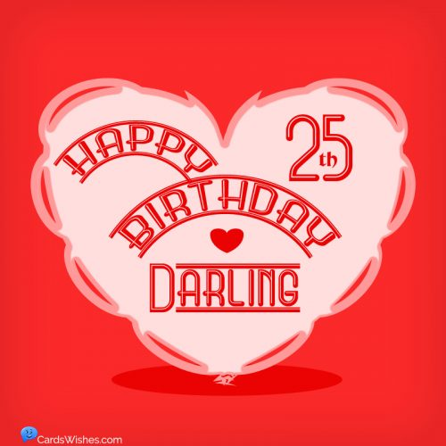 Happy 25th Birthday, Darling.