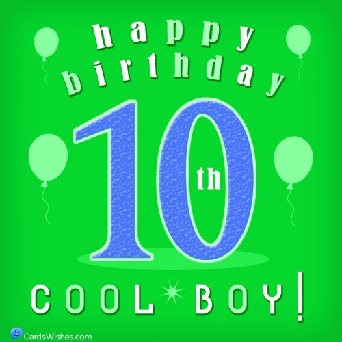 Happy 10th Birthday, Cool Boy!