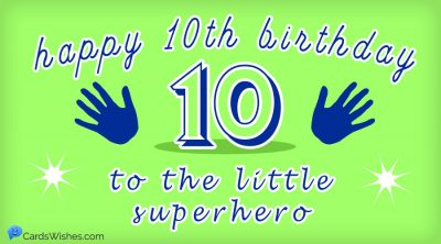 Happy 10th Birthday to the little superhero.