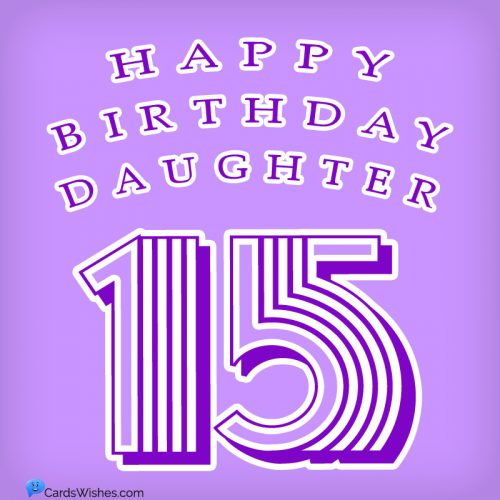 Happy 15th Birthday, Daughter!