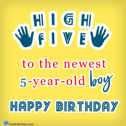 High Five to the newest 5-year-old boy. Happy Bday!