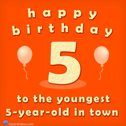 Happy Birthday to the youngest 5-year-old in town.