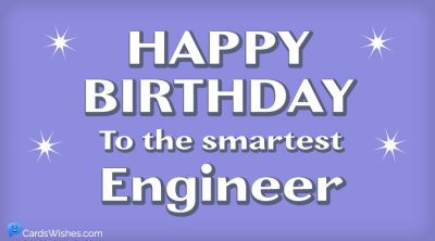 Happy Birthday to the smartest engineer.
