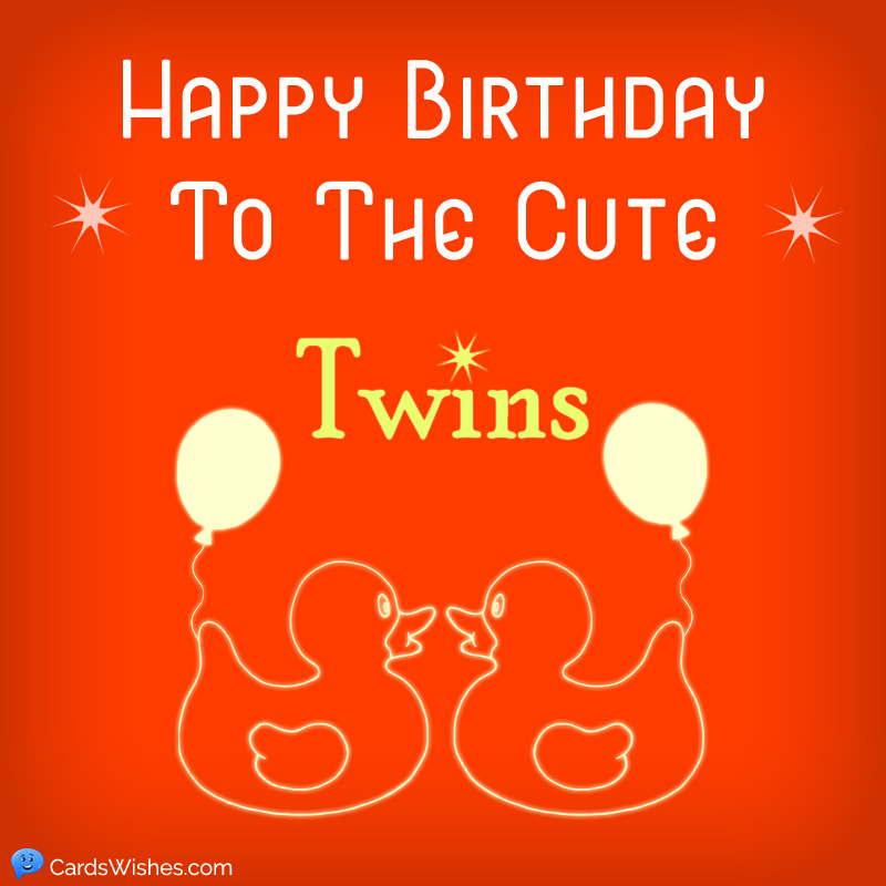 Huge List Of Happy Birthday Wishes For Special Twins