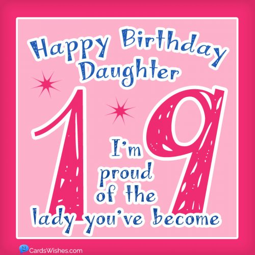 Happy 19th Birthday, Daughter! I'm proud of the cool lady you've become.