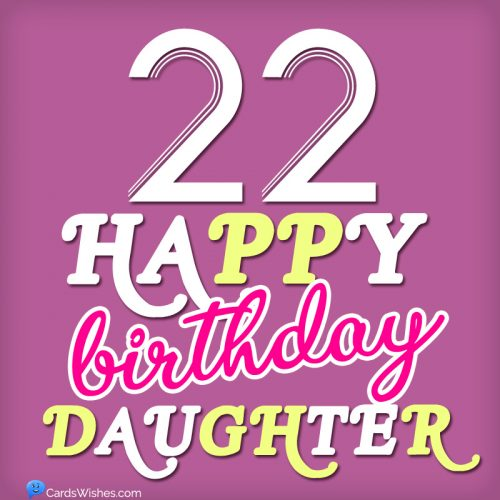 Happy 22nd Birthday, Daughter!