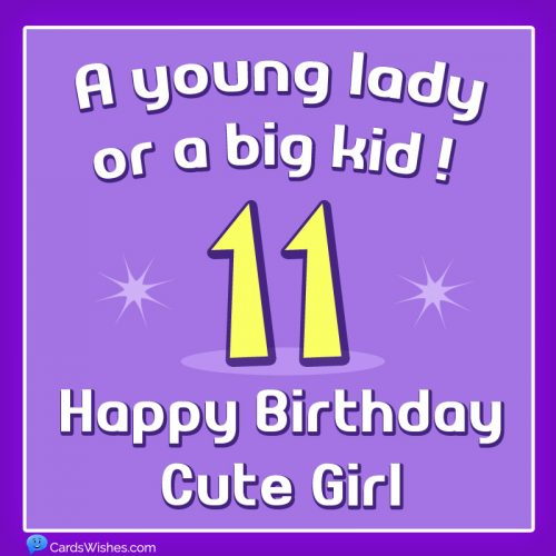 A young lady or a big kid! Happy Birthday, Cute Girl!