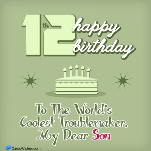 Happy 12th Birthday to the world's coolest troublemaker, my dear son.