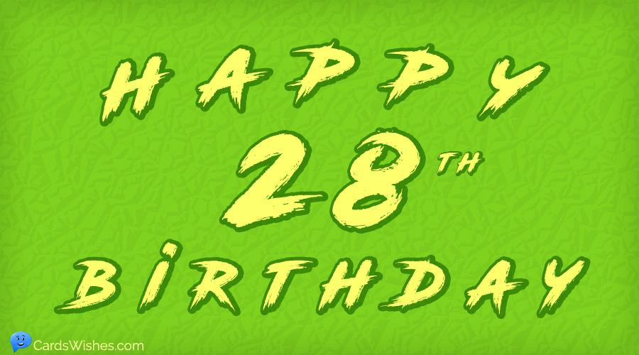Happy 28th Birthday!