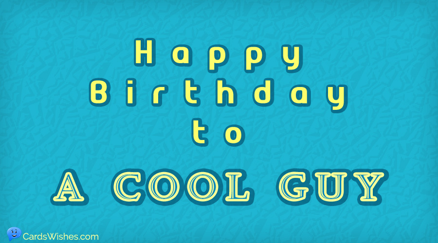 Happy Birthday to a cool guy.