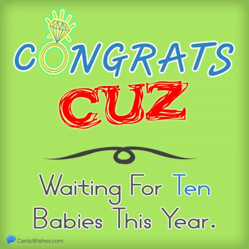 Congrats CUZ! Waiting 10 babies this year.