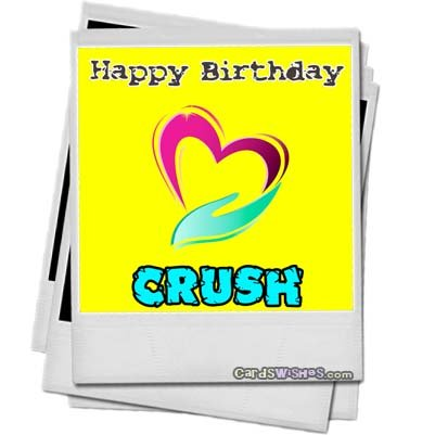 Happy Birthday Crush