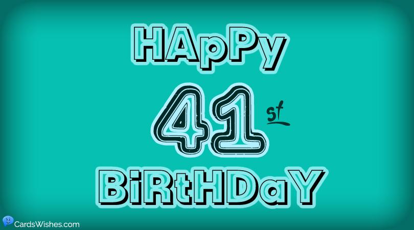 Happy 41st Birthday!