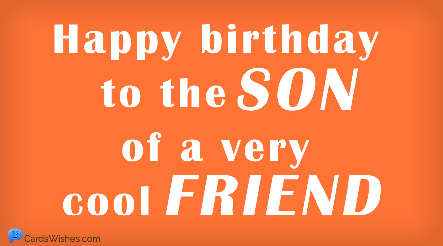 Happy Birthday to the son of a very cool friend.