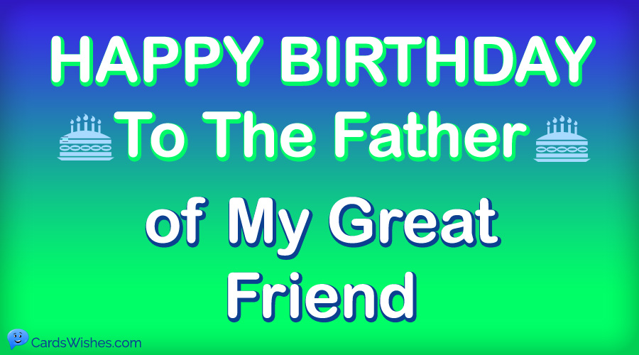 Happy Birthday to the father of my great friend.