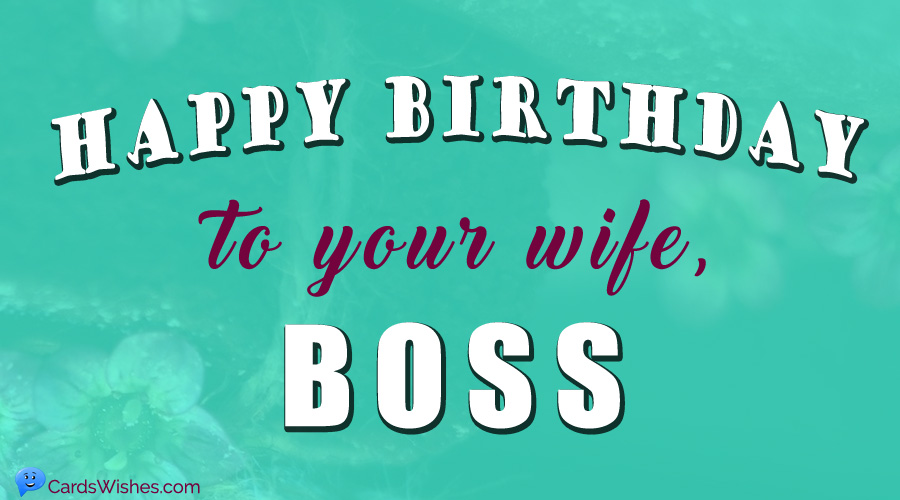 Birthday Wishes For Boss Wife Cards Wishes