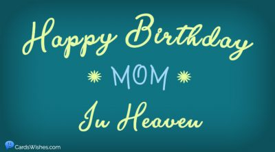 Happy Birthday, Mom, in heaven!