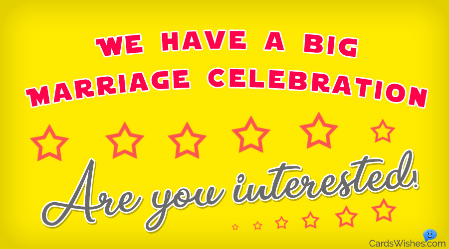 We have a big marriage celebration, are you interested?