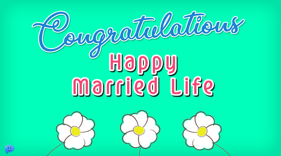 Congratulations! Happy Married Life.