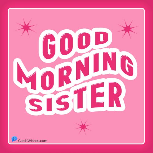 Good Morning, Sister!