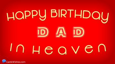 Happy Birthday Dad in Heaven!